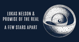 Lukas Nelson + The Promise Of The Real
