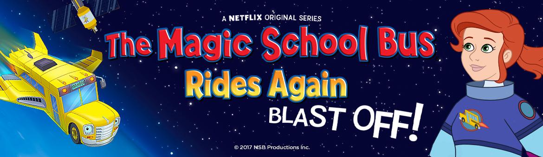The Magic School Bus Rides Again: Blast Off!