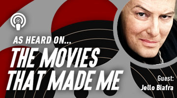 The Movies That Made Me: Jello Biafra