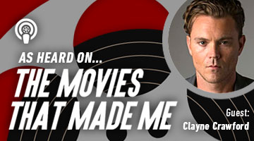 The Movies That Made Me: Clayne Crawford
