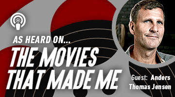 The Movies That Made Me: Anders Thomas Jensen