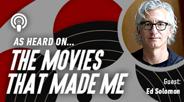 The Movies That Made Me: Ed Solomon