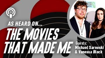 The Movies That Made Me: Michael Sarnoski / Vanessa Block