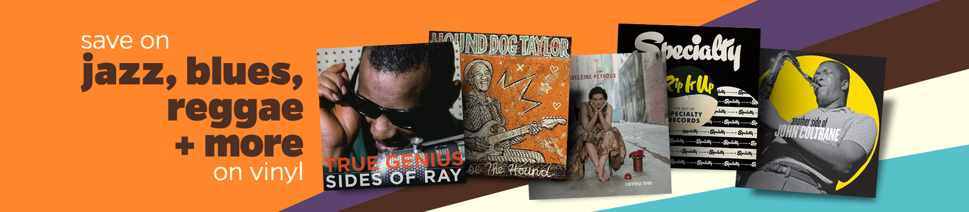 Save On Jazz, Blues, Reggae and more.
