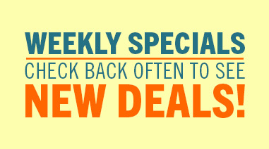 Weekly Specials--Check out these new deals!