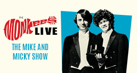 The Monkees - The Mike + Micky Show
