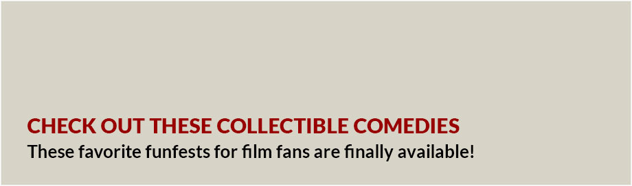 Check out these collectible comedies