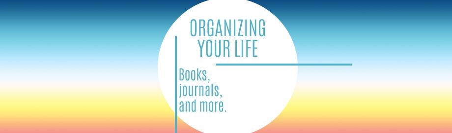 Organizing Your Life