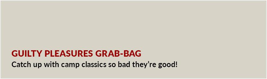 Guilty Pleasures Grab Bag