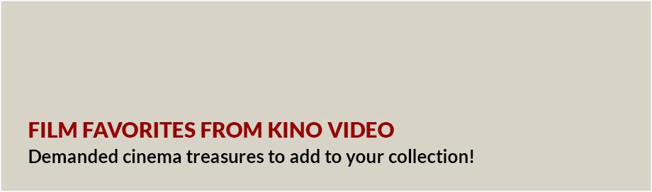 Film Favorites from Kino Video