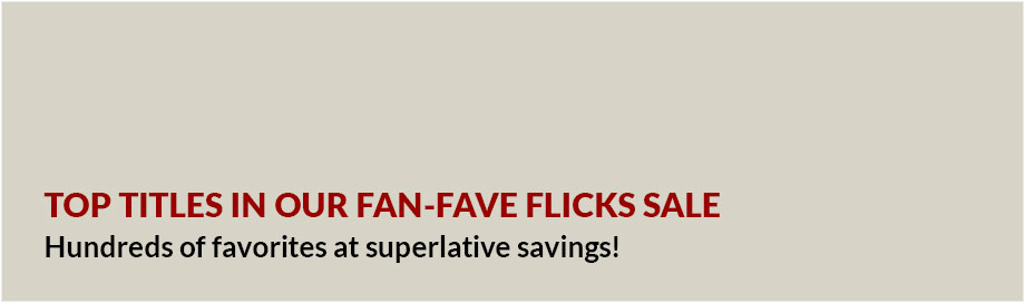 Top Titles in our Fan Fave Flicks Sale