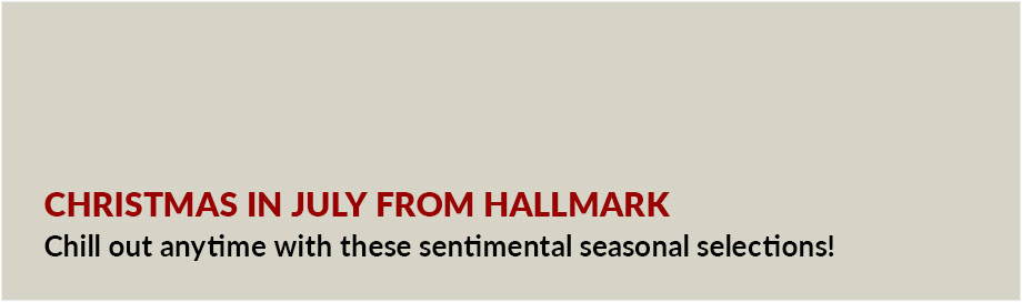 Christmas In July from Hallmark