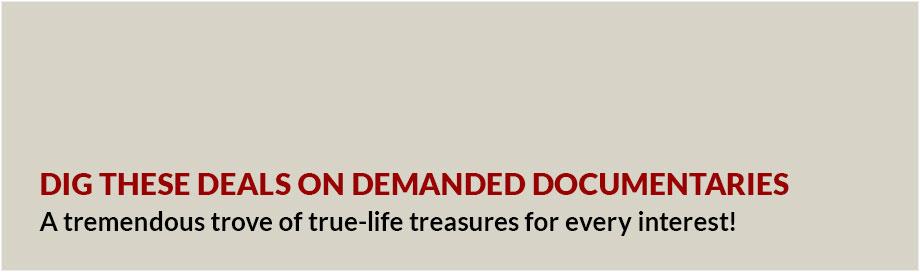 Deals on Demanded Documentaries
