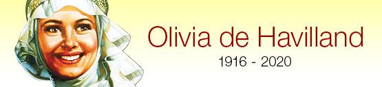 Olivia de Havilland 1916 - 2020