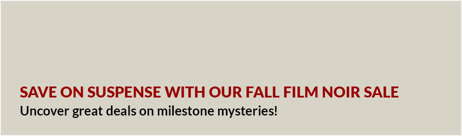 Save on Suspense With Our Fall Film Noir Sale