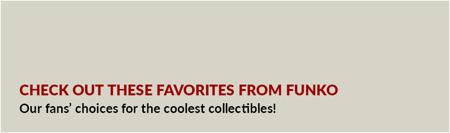 Check Out These Favorites from Funko