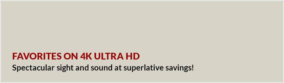 Favorites on 4K Ultra HD on Sale