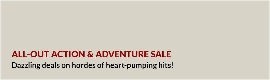All-Out Action and Adventure Sale