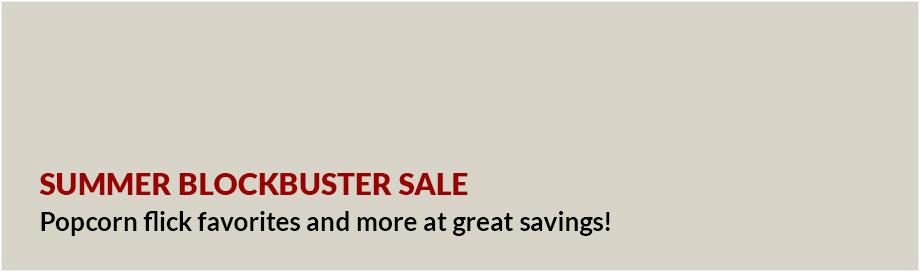 Summer Blockbuster Sale