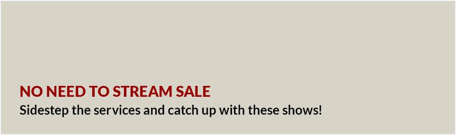 No Need to Stream Sale