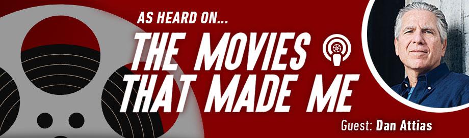 The Movies That Made Me: Dan Attias